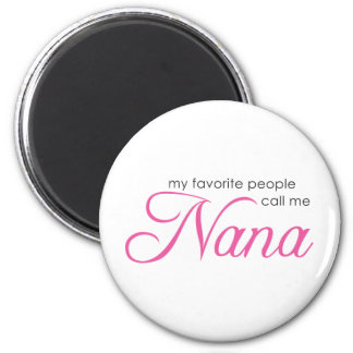 My Favorite People Call Me Nana 6 Cm Round Magnet
