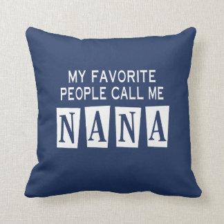 MY FAVORITE PEOPLE CALL ME NANA CUSHION