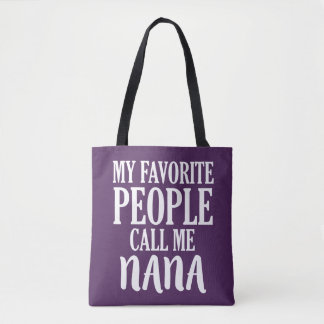 My favorite people call me Nana grandma bag