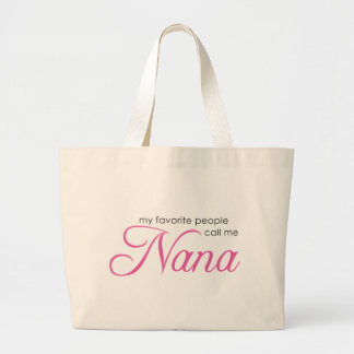 My Favorite People Call Me Nana Large Tote Bag