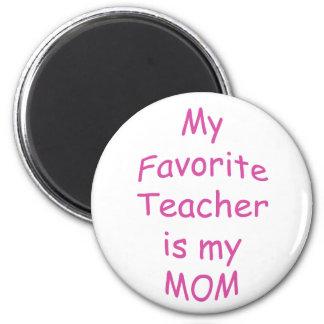 My favorite teacher is my mom fridge magnets
