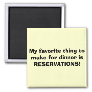 My favorite thing to make for dinner is RESERVA... Square Magnet