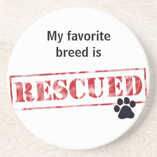 My Favourite Breed Is Rescued Coaster
