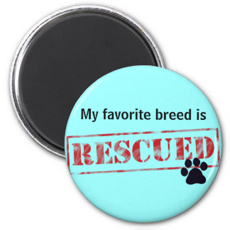 My Favourite Breed Is Rescued Refrigerator Magnet