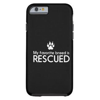 My Favourite Breed is Rescued Tough iPhone 6 Case