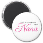 My Favourite People Call Me Nana Fridge Magnets