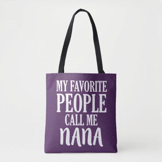 My favourite people call me Nana grandma bag