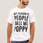 My Favourite People Call Me Poppy T-shirt