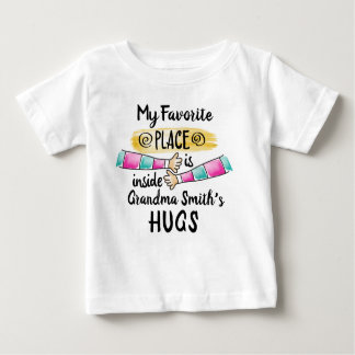 My Favourite Place is inside Grandma's Hug Baby T-Shirt