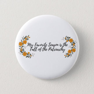 My Favourite Season is the Fall of the Patriarchy 6 Cm Round Badge