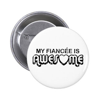 My Fiancee is Awesome 6 Cm Round Badge