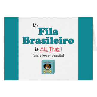 My Fila Brasileiro is All That! Greeting Card