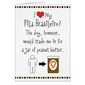 My Fila Brasileiro Loves Peanut Butter Greeting Card