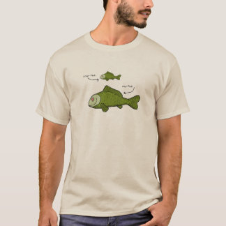 My Fish is BIGGER. T-Shirt