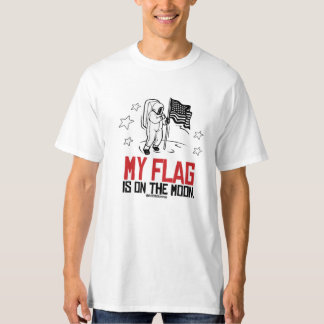 My Flag is on the moon T-Shirt