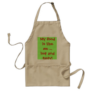 My Food Is Like Me Hot And Tasty Apron
