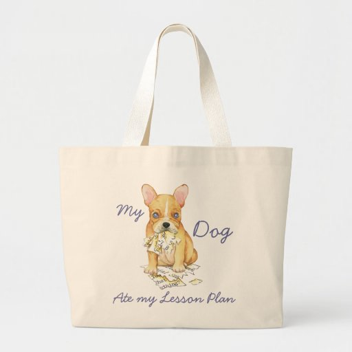 My French Bulldog Ate My Lesson Plan Canvas Bag