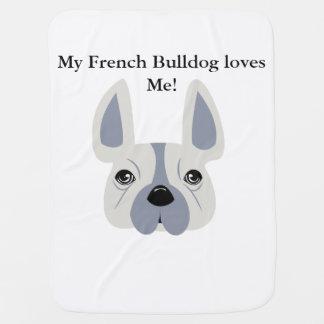 My French Bulldog loves me! Baby Blanket