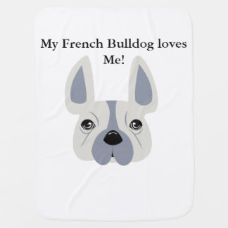 My French Bulldog loves me! Buggy Blanket
