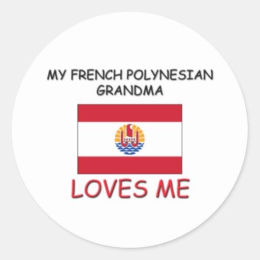 My French Polynesian Grandma Loves Me Round Stickers