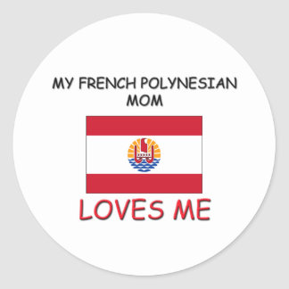 My French Polynesian Mom Loves Me Stickers