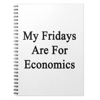 My Fridays Are For Economics Notebooks