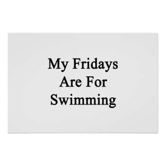My Fridays Are For Swimming Poster