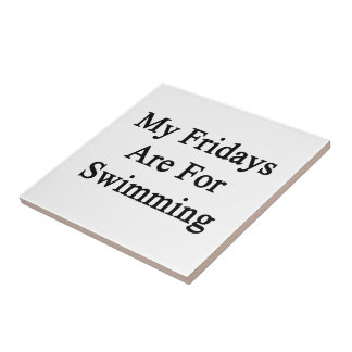 My Fridays Are For Swimming Small Square Tile