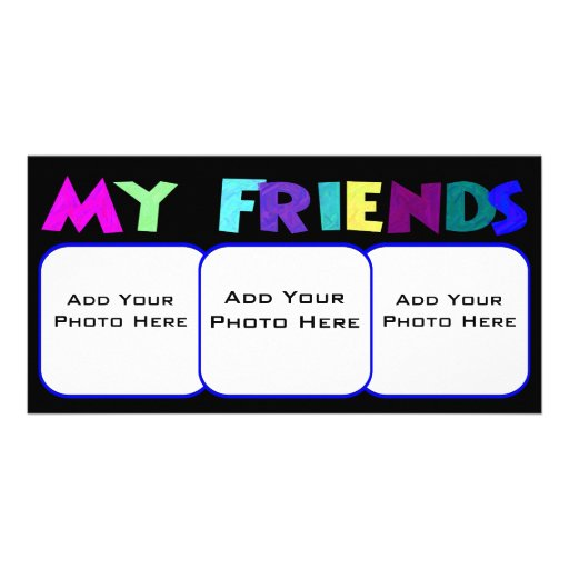 My Friends Photo Template Customized Photo Card