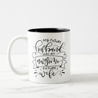 My Future Husband has... Two-Tone Coffee Mug