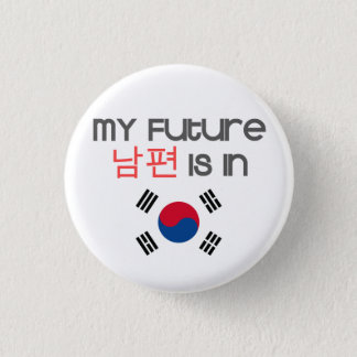 My Future Nampyeon is in (south korean flag) 3 Cm Round Badge
