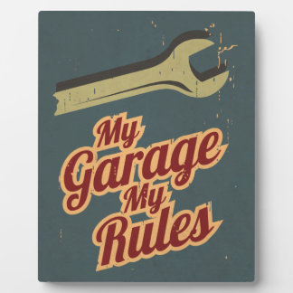 My Garage My Rules Plaque