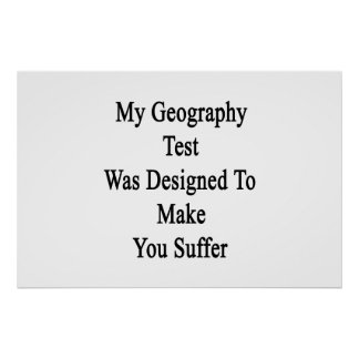 My Geography Test Was Designed To Make You Suffer. Poster