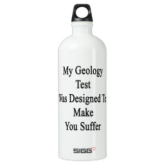 My Geology Test Was Designed To Make You Suffer SIGG Traveller 1.0L Water Bottle