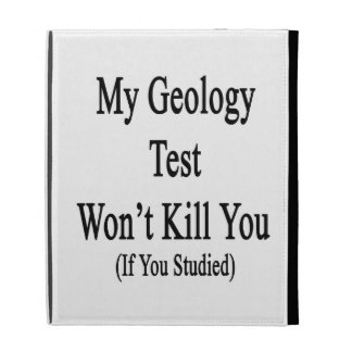 My Geology Test Won't Kill You If You Studied iPad Folio Covers
