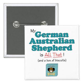 My German Australian Shepherd is All That! 15 Cm Square Badge
