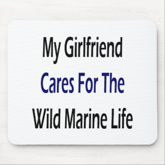 My Girlfriend Cares For The Wild Marine Life Mouse Pad