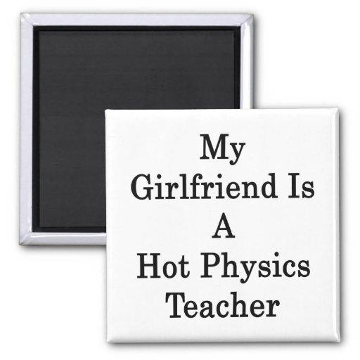 My Girlfriend Is A Hot Physics Teacher Fridge Magnets