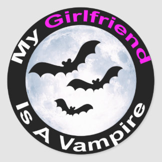 My Girlfriend Is A Vampire Round Sticker