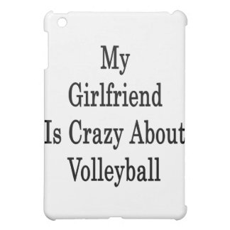 My Girlfriend Is Crazy About Volleyball Case For The iPad Mini