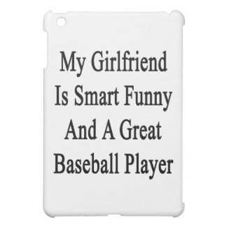 My Girlfriend Is Smart Funny And A Great Baseball iPad Mini Covers
