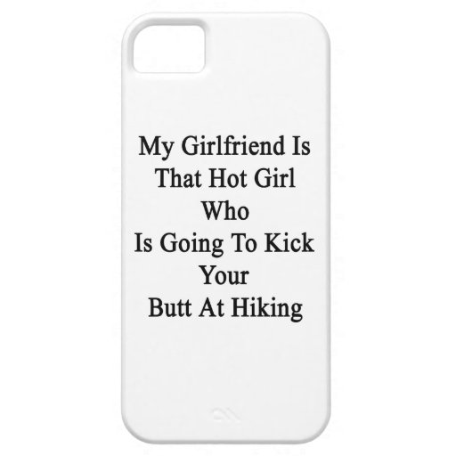 My Girlfriend Is That Hot Girl Who Is Going To Kic iPhone 5 Cover