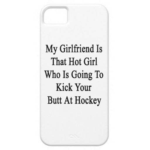 My Girlfriend Is That Hot Girl Who Is Going To Kic iPhone 5/5S Case