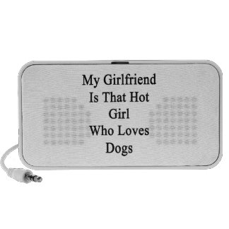 My Girlfriend Is That Hot Girl Who Loves Dogs Speakers