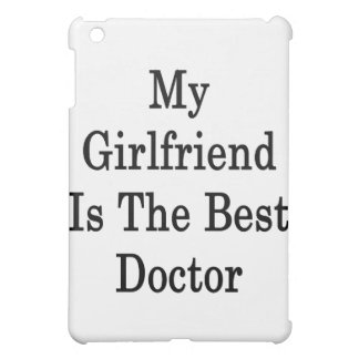 My Girlfriend Is The Best Doctor iPad Mini Cover