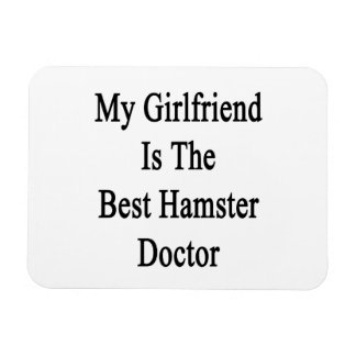 My Girlfriend Is The Best Hamster Doctor Rectangular Magnet
