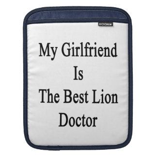 My Girlfriend Is The Best Lion Doctor iPad Sleeve