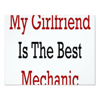 "My Girlfriend Is The Best Mechanic 4.25"" X 5.5"" Invitation Card"