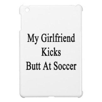 My Girlfriend Kicks Butt At Soccer iPad Mini Covers