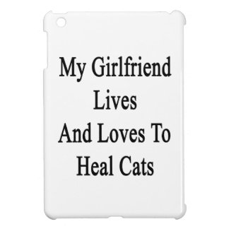 My Girlfriend Lives And Loves To Heal Cats iPad Mini Cases